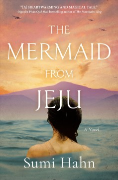 The mermaid from Jeju : a novel by Hahn, Sumi