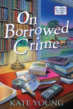On borrowed crime : a Jane Doe book club mystery by Young, Kate  (Mystery writer)