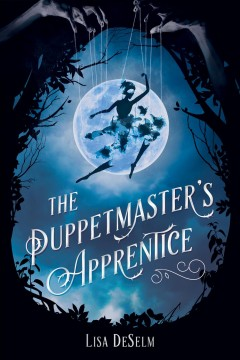 The puppetmaster's apprentice by DeSelm, Lisa