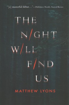 The night will find us : a novel by Lyons, Matthew