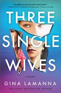 Three single wives : a novel by LaManna, Gina