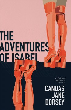 The Adventures of Isabel: An Epitome Apartments Mystery by Dorsey, Candas Jane