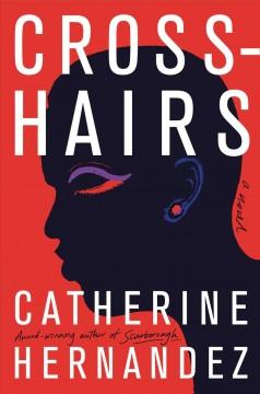 Crosshairs : a novel by Hernandez, Catherine