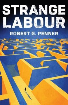 Strange labour by Penner, Robert G.