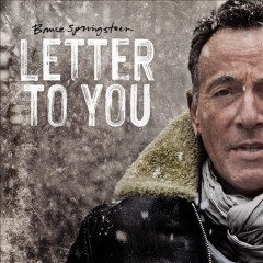Letter to you by Springsteen, Bruce.