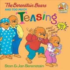 The Berenstain Bears and too much teasing by Berenstain, Stan