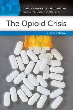 The opioid crisis : a reference handbook by Newton, David E.