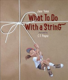 What to do with a string by Yolen, Jane
