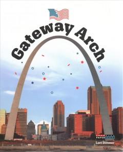 The Gateway Arch by Dittmer, Lori