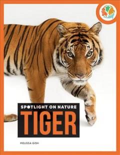 Tiger by Gish, Melissa