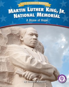 Martin Luther King, Jr. National Memorial : a stone of hope by Mattern, Joanne